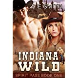 Indiana Wild (Spirit Pass Book 1) ~ S. E. Smith