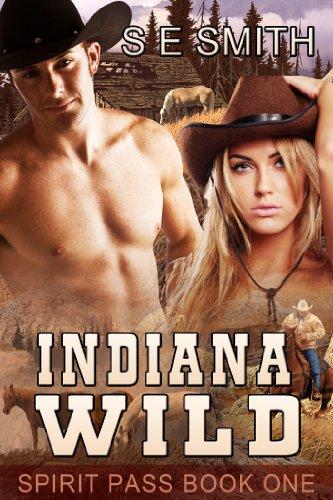 S. E. Smith - Indiana Wild (Spirit Pass)