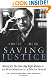 Saving Justice: Watergate, the Saturday Night Massacre, and Other Adventures of a Solicitor General