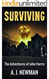 Surviving: Post Apocalyptic America (The Adventures of John Harris Book 1)
