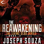 The Reawakening: The Living Dead Trilogy, Book I (       UNABRIDGED) by Joseph Souza Narrated by Dan Lawson