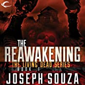 The Reawakening: The Living Dead Trilogy, Book I | Joseph Souza