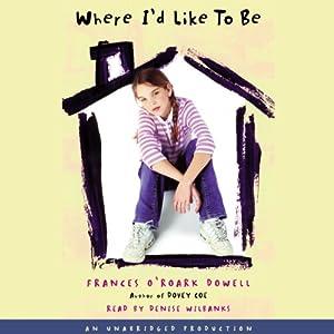 Where I'd Like to Be | [Frances O'Roark Dowell]
