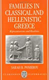 Families in Classical and Hellenistic Greece: Representations and Realities (0198152604) by Pomeroy, Sarah B.