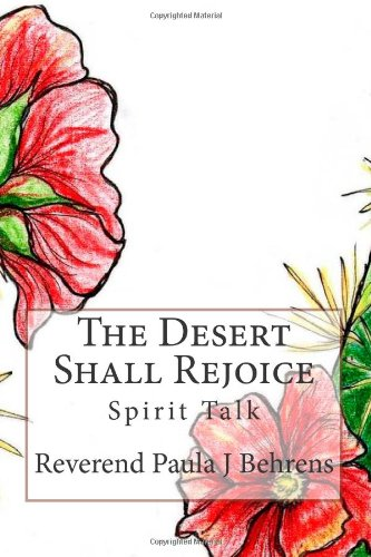 The Desert Shall Rejoice: Spirit Talk