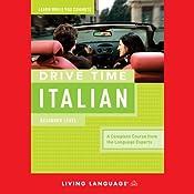 Drive Time Italian: Beginner Level | [Living Language]