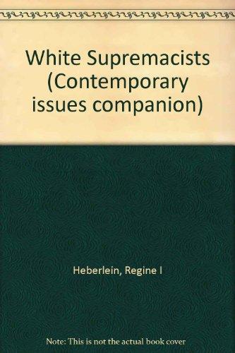 Contemporary Issues Companion - White Supremacists (Contemporary Issues Companion)