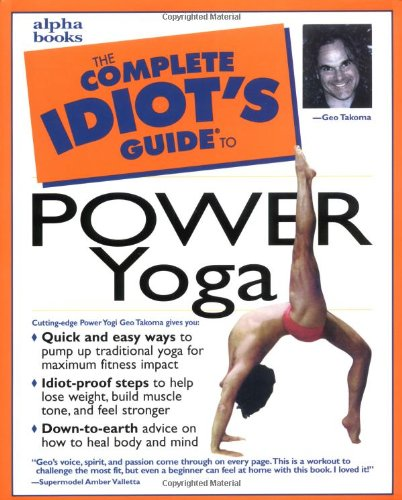 Complete Idiot\'s Guide to Power Yoga (The Complete Idiot\'s Guide)