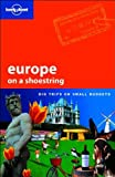 Europe on a Shoestring: Big Trips on Small Budgets (Lonely Planet Shoestring Guide) Sarah Johnstone