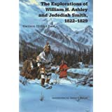 The Explorations of William H. Ashley and Jedediah Smith, 1822-1829