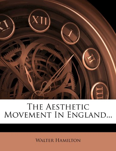 The Aesthetic Movement In England...