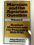 img - for Marxism and the Agrarian Question, Vol. 2: Russian Marxism and the Peasantry, 1861-1930 book / textbook / text book