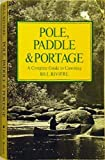 img - for Pole, Paddle & Portage (A Complete Guide To Canoeing) book / textbook / text book