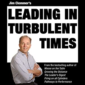 Jim Clemmer's Leading in Turbulent Times | [Jim Clemmer]