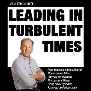 Jim Clemmer's Leading in Turbulent Times | [Jim Clemmer]