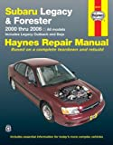 Subaru Legacy and Forester: 2000 Thru 2006 All Models Includes Legacy Outback and Baja (Haynes Repair Manual) Robert Maddox