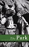 David Conville The Park: The Story of the Open Air Theatre, Regent's Park