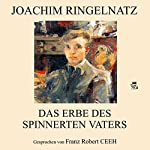 Das Erbe des spinnerten Vaters   Joachim Ringelnatz