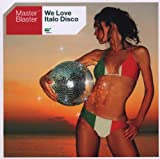 Master Blaster We Love Italo Disco [German Import]
