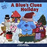A Blues Clues Holiday (Blues Clues (Simon & Schuster Hardcover))