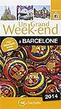 Un Grand Week-End � Barcelone 2014