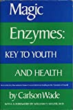 Magic enzymes: key to youth and health