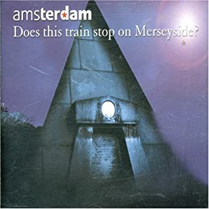 Picture of record artwork, Does this train stop on Merseyside? by Amsterdam