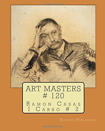 Art Masters # 120: Ramon Casas I Carbo # 2