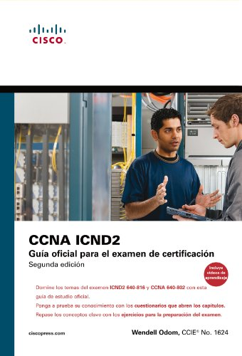 Cisco press: Ccna Icnd 2. Guía oficial para el examen de certificación (Cisco Networking Academy)