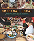 By Heid E. Erdrich Original Local: Indigenous Foods, Stories, and Recipes from the Upper Midwest (1st Edition)