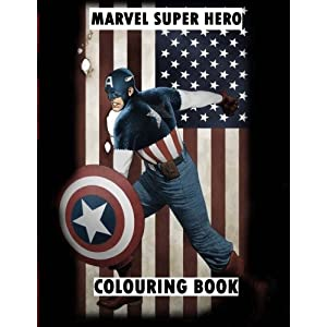 Marvel Super Hero Colouring Book: Wolverine, Avengers, Guardians of the Galaxy, X-men, Defenders, Illuminati, Fantastic Four