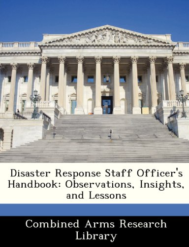 Disaster Response Staff Officer's Handbook: Observations, Insights, and Lessons