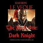 The Dark One: Dark Knight | Kathryn Le Veque