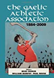 img - for The Gaelic Athletic Association, 1884-2009 book / textbook / text book