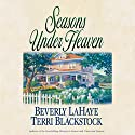 Seasons Under Heaven (       UNABRIDGED) by Beverly LaHaye, Terri Blackstock Narrated by Kathy Garver