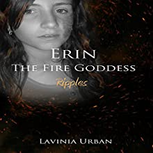 Ripples: Erin the Fire Goddess Audiobook by Lavinia Urban Narrated by Kylie Stewart