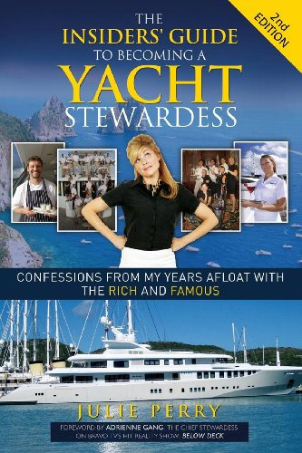 Julie Perry - The Insiders' Guide to Becoming a Yacht Stewardess 2nd Edition