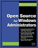 img - for Open Source for Windows Administrators (Administrator's Advantage Series) (Charles River Media Networking/Security) book / textbook / text book