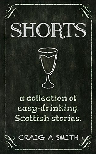 shorts-a-collection-of-easy-drinking-short-stories-set-mostly-in-scotland