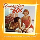 Romancing The 60s: Instrumental Renditions Of Classic Love Songs Of Th