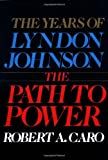 Image of By Robert A. Caro The Years of Lyndon Johnson: The Path to Power (1st ed)
