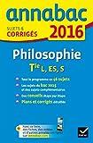 Annales Annabac 2016 Philosophie Tle L, ES, S: sujets et corrigés du bac - Terminale séries générales...