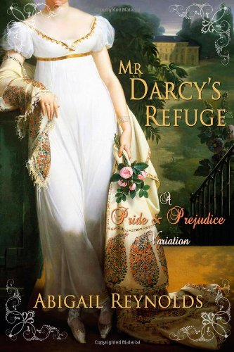 Mr. Darcy's Refuge by Abigail Reynolds