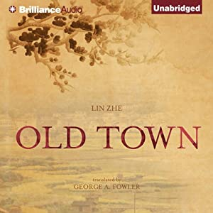 Old Town | [Lin Zhe, George A. Fowler (translator)]