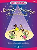 Sarah Walker Strictly Dancing Piano Book (Just for Kids)