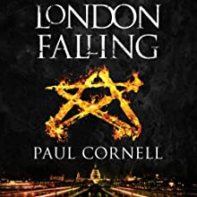 London Falling (       UNABRIDGED) by Paul Cornell Narrated by Damian Lynch