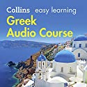 Greek Easy Learning Audio Course: Learn to speak Greek the easy way with Collins Hörbuch von Athena Economides, Rosi McNab Gesprochen von:  Collins
