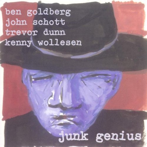 Junk Genius by Ben Goldberg, John Scott, Trevor Dunn and Kenny Wollesen
