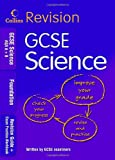 COLLINS EDUCATIONAL CORE LIST GCSE Science AQA A+B: Foundation: Revision Guide + Exam Practice Workbook (Collins GCSE Revision)