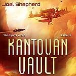 Kantovan Vault: Spiral Wars, Book 3 | Joel Shepherd